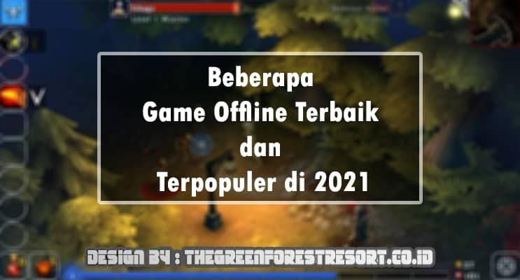 Beberapa Game Offline Terbaik dan Terpopuler di 2021