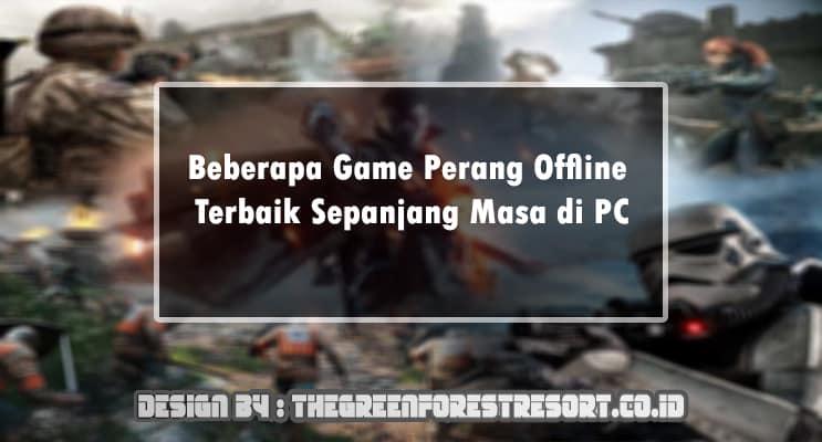 Beberapa Game Perang Offline Terbaik Sepanjang Masa di PC