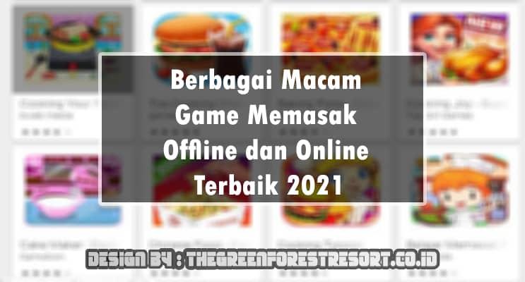 Berbagai Macam Game Memasak Offline dan Online Terbaik 2021