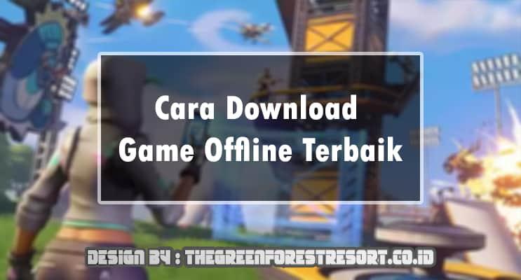 Cara Download Game Offline Terbaik