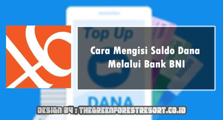 Cara Mengisi Saldo Dana Melalui Bank BNI