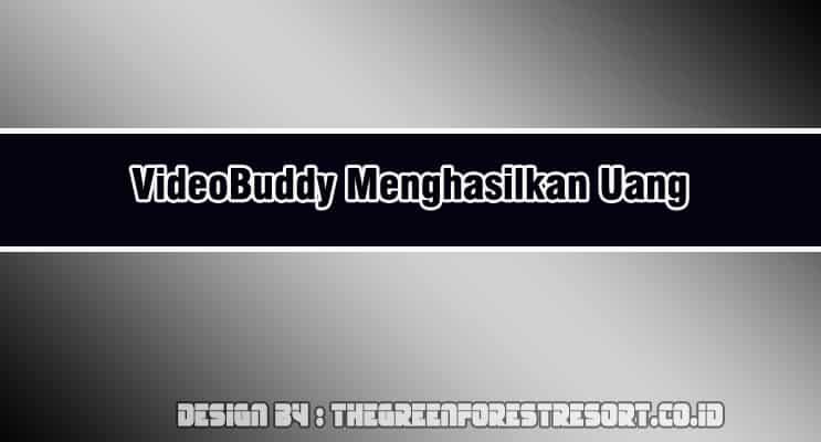 Cover Videobuddy Menghasilkan Uang