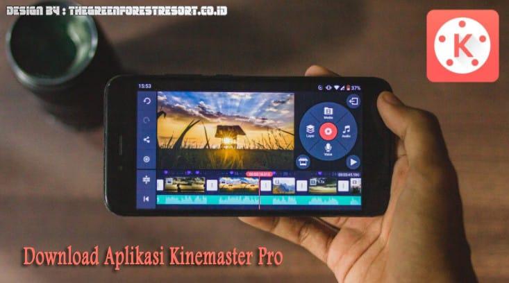 Download Aplikasi Kinemaster Pro