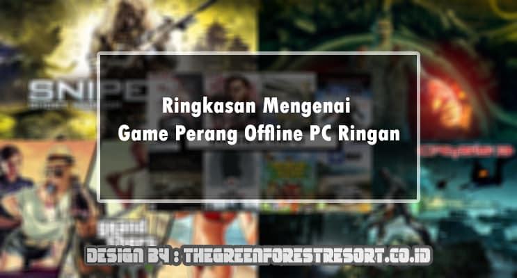 Ringkasan Mengenai Game Perang Offline PC Ringan