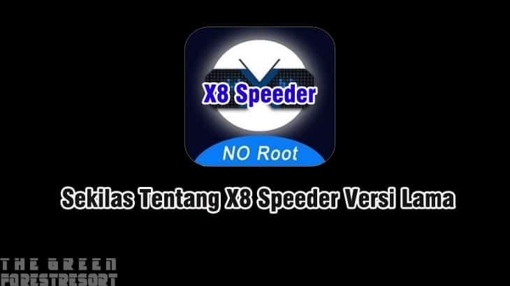 Sekilas Tentang X8 Speeder Versi Lama