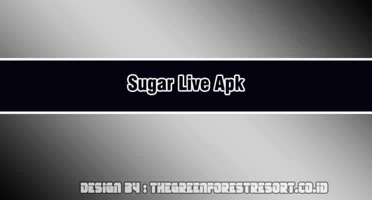 Sugar Live Apk