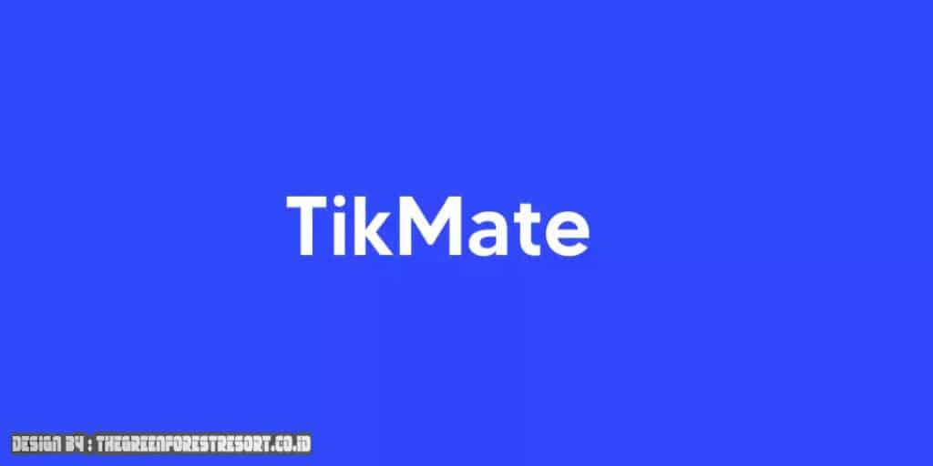 Tikmate