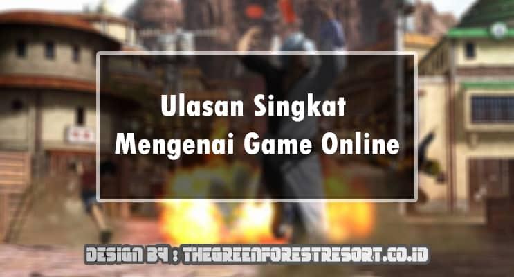 Ulasan Singkat Mengenai Game Online