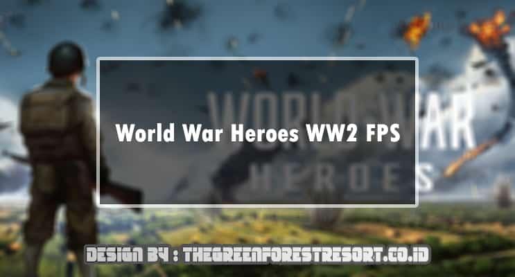 World War Heroes WW2 FPS