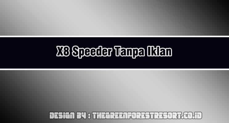 X8 Speeder Tanpa Iklan