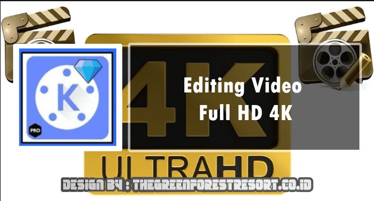 aplikasi kinemaster editing video hingga 4k
