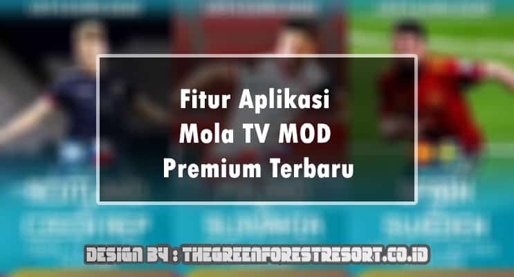 Fitur Aplikasi Mola TV MOD Premium Terbaru