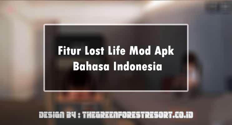 Fitur Lost Life Mod Apk Bahasa Indonesia