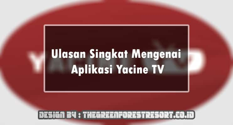 Ulasan Singkat Mengenai Aplikasi Yacine TV